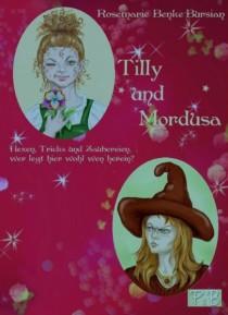 Tilly und Mordusa - Rosemarie Benke-Bursian